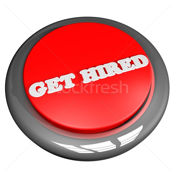 Get Hired button Stock photo © Koufax73