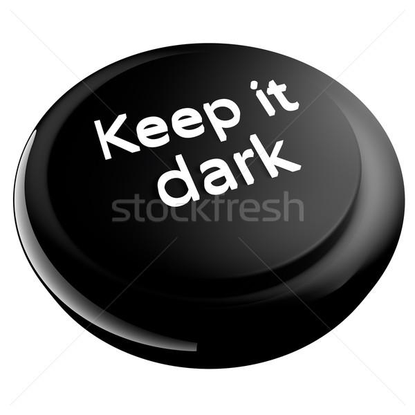 Keep it dark Stock photo © Koufax73