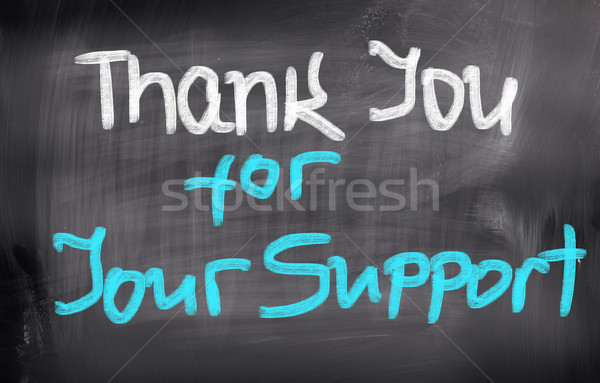 Thank You For Your Support Concept Stock photo © KrasimiraNevenova