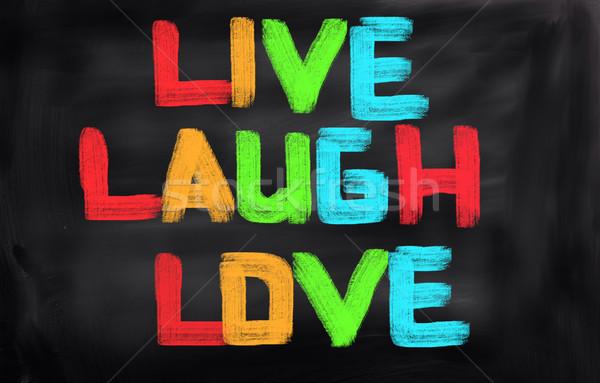 élet nevetés szeretet háttér felirat élet Stock fotó © KrasimiraNevenova