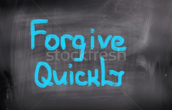 Forgive Quickly Concept Stock photo © KrasimiraNevenova