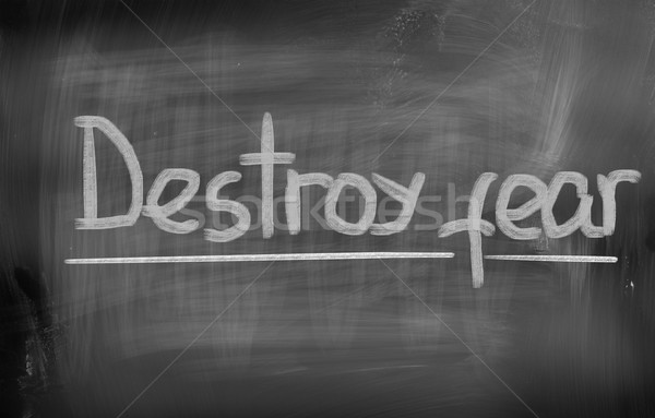 Destroy Fear Concept Stock photo © KrasimiraNevenova