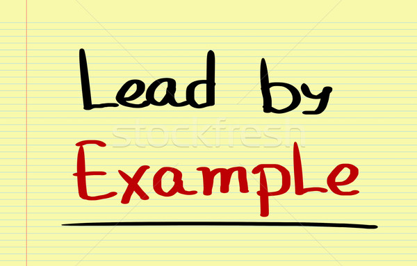 Lead By Example Concept Stock photo © KrasimiraNevenova
