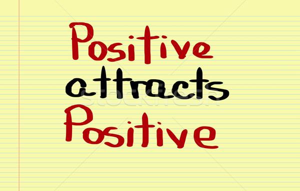 Positive Attracts Positive Concept Stock photo © KrasimiraNevenova