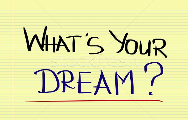 What's Your Dream Concept Stock photo © KrasimiraNevenova
