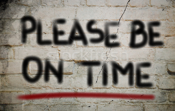 Please Be On Time Concept Stock photo © KrasimiraNevenova