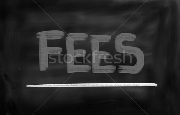 Fees Concept Stock photo © KrasimiraNevenova