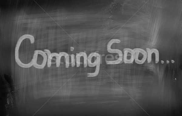 Coming Soon Concept Stock photo © KrasimiraNevenova