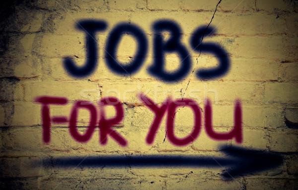 Jobs For You Concept Stock photo © KrasimiraNevenova