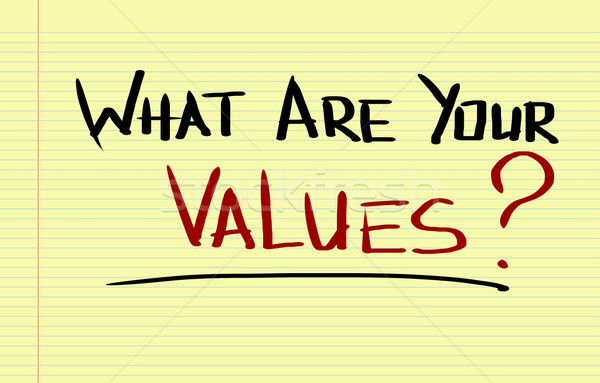 What Are Your Values Concept Stock photo © KrasimiraNevenova