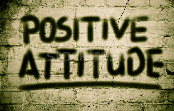 Positive Attitude Concept Stock photo © KrasimiraNevenova