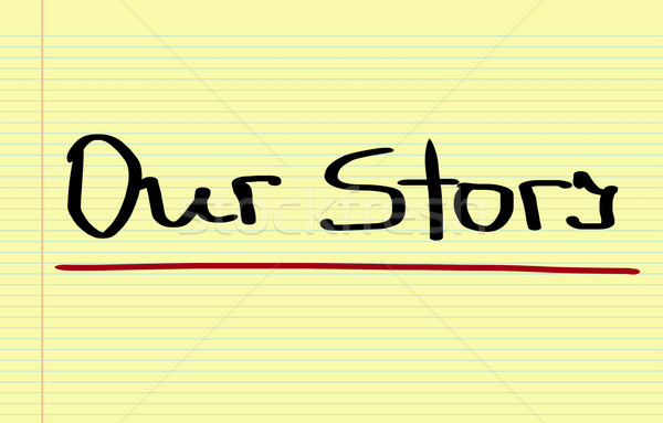 Our Story Concept Stock photo © KrasimiraNevenova