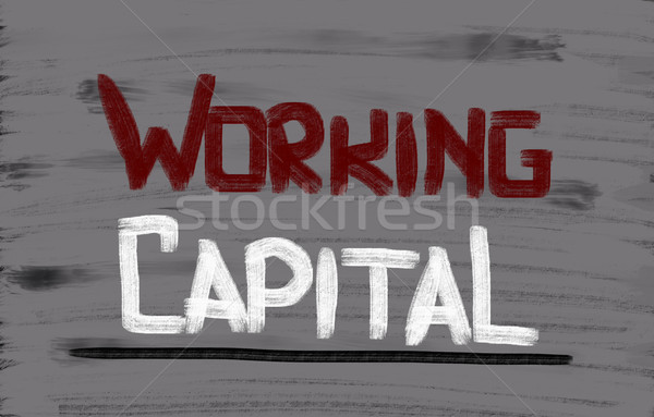 Working Capital Concept Stock photo © KrasimiraNevenova