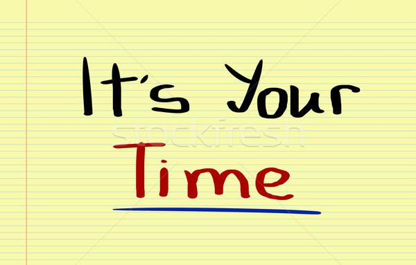 It's Your Time Concept Stock photo © KrasimiraNevenova