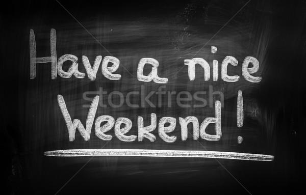 Have A Nice Weekend Concept Stock photo © KrasimiraNevenova