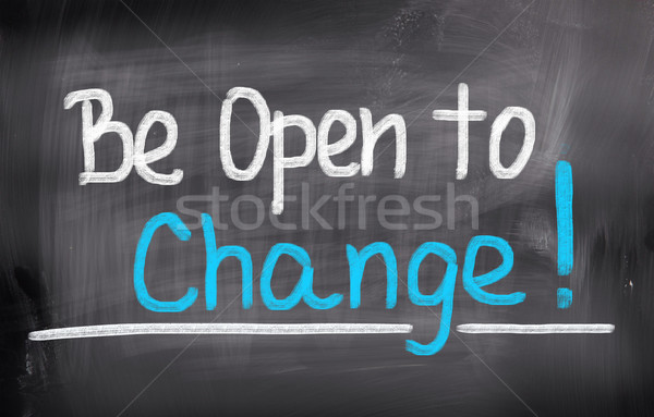 Be Open To Change Concept Stock photo © KrasimiraNevenova