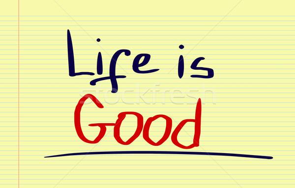 Life Is Good Concept Stock photo © KrasimiraNevenova