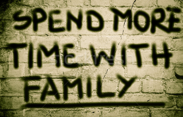 Spend More Time With Family Concept Stock photo © KrasimiraNevenova