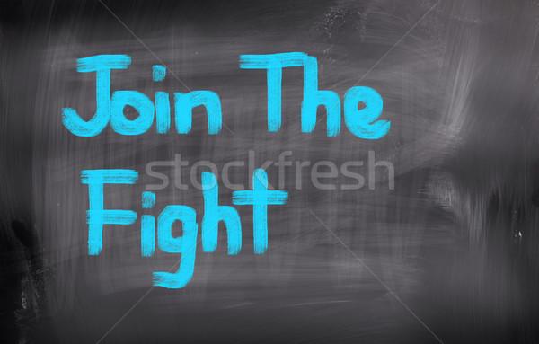 Join The Fight Concept Stock photo © KrasimiraNevenova