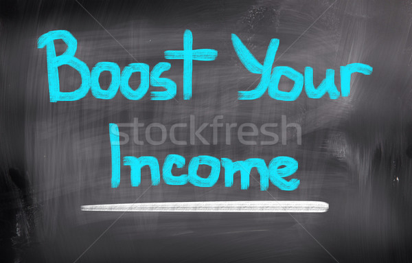 Boost Your Income Concept Stock photo © KrasimiraNevenova