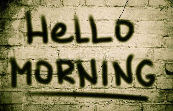 Hello Morning COncept Stock photo © KrasimiraNevenova