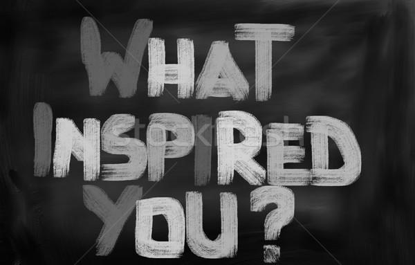 What Inspired You Concept Stock photo © KrasimiraNevenova