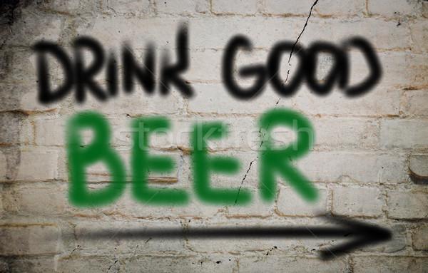 Drink Good Beer Concept Stock photo © KrasimiraNevenova