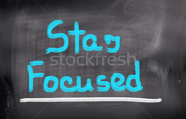 Stay Focused Concept Stock photo © KrasimiraNevenova