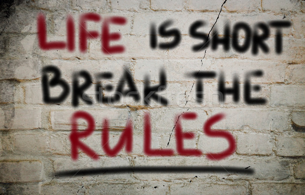 Life Is Short Break The Rules Concept Stock photo © KrasimiraNevenova