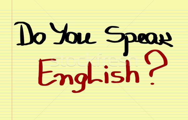 Do you Speak English Concept Stock photo © KrasimiraNevenova