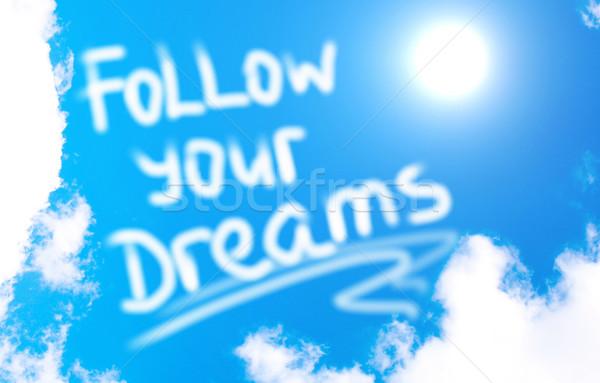 Follow Your Dreams Concept Stock photo © KrasimiraNevenova