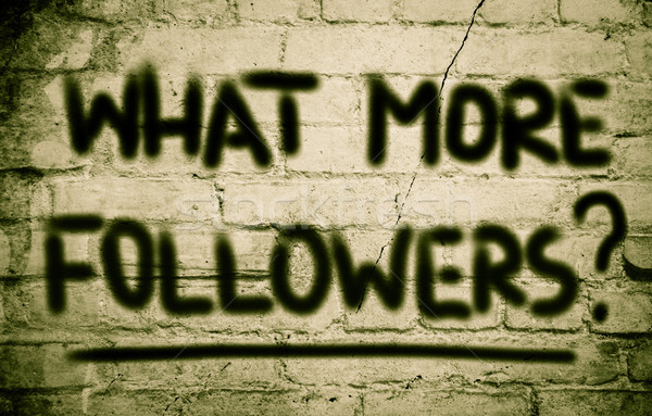 What More Followers Concept Stock photo © KrasimiraNevenova