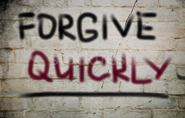 Forgive Quickly Concept Stock photo © KrasimiraNevenova