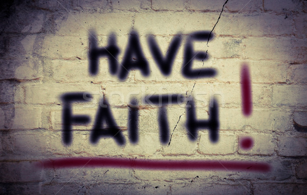 Have Faith Concept Stock photo © KrasimiraNevenova