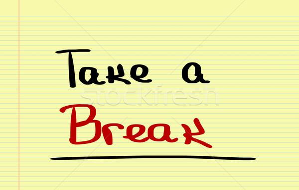 Take A Break Concept Stock photo © KrasimiraNevenova