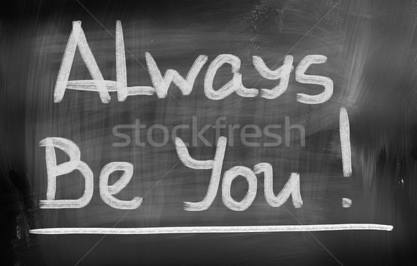Always Be You Concept Stock photo © KrasimiraNevenova