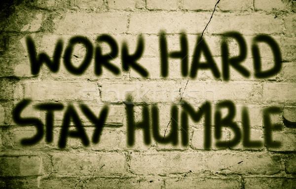 Work Hard Stay Humble Concept Stock photo © KrasimiraNevenova