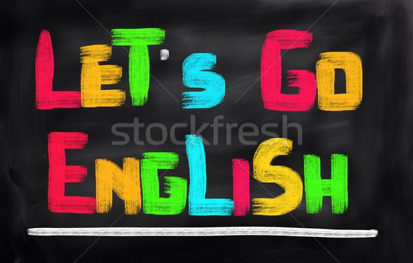 Let's Go English Concept Stock photo © KrasimiraNevenova
