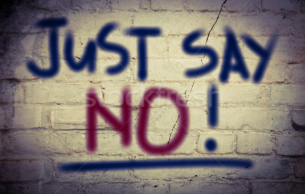 Just Say No Concept Stock photo © KrasimiraNevenova