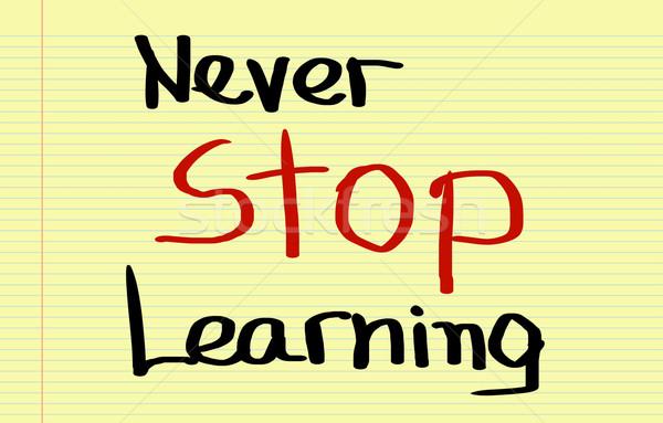 Never Stop Learning Concept Stock photo © KrasimiraNevenova