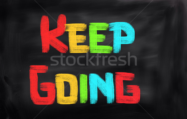 Keep Going Concept Stock photo © KrasimiraNevenova