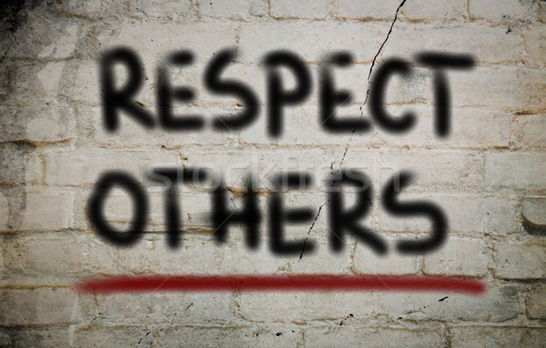 Respect Others Concept Stock photo © KrasimiraNevenova