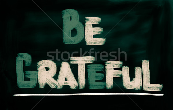 Be Grateful Concept Stock photo © KrasimiraNevenova