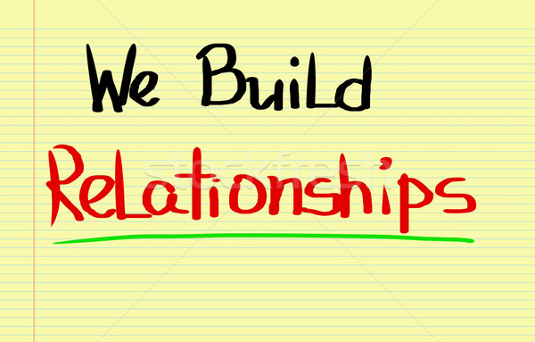 Stock photo: We Build Relationships Concept