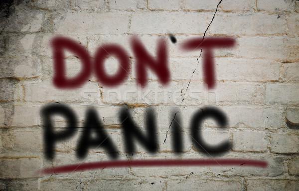 Don't Panic Concept Stock photo © KrasimiraNevenova