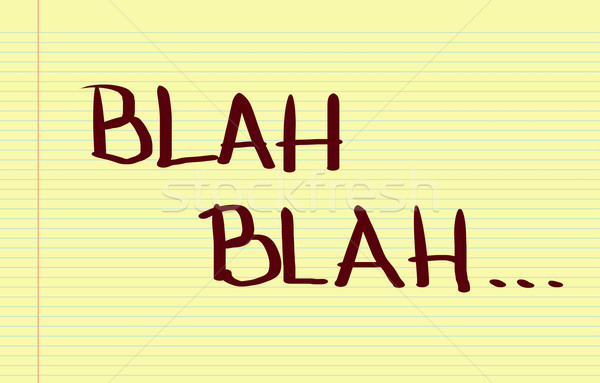 Blah Blah Concept Stock photo © KrasimiraNevenova