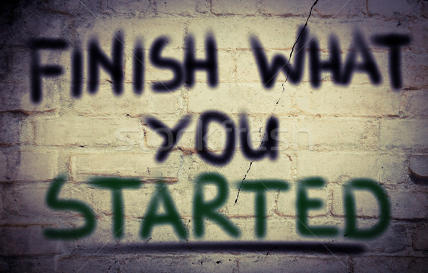 Finish What You Started Concept Stock photo © KrasimiraNevenova