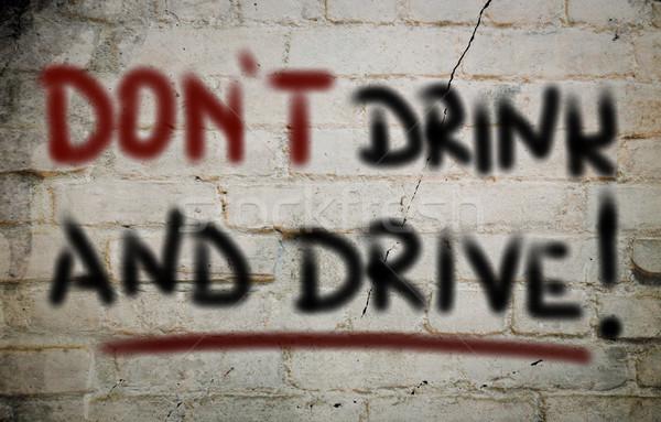 Don't Drink And Drive Concept Stock photo © KrasimiraNevenova
