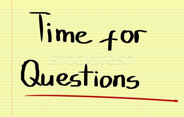 Time For Questions Concept Stock photo © KrasimiraNevenova