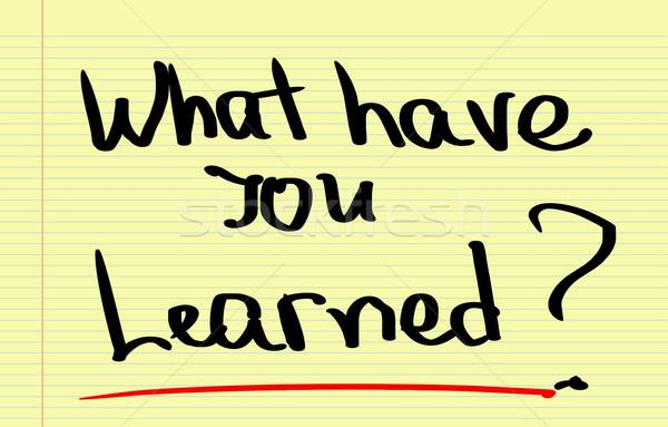 What Have You Learned Concept Stock photo © KrasimiraNevenova